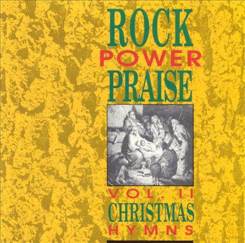 Rock Power Praise, Vol. 2: Christmas Hymns