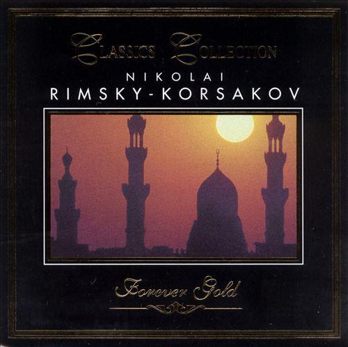 Classics Collection: Nikolai Rimsky-Korsakov