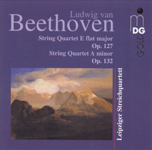 Beethoven: String Quartet E flat minor, Op. 127; String Quartet A minor, Op. 132