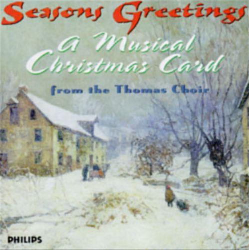 Seasons Greetings: A Musical Card from the Thomas Choir