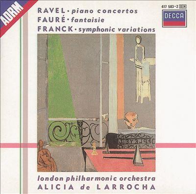 Ravel: Piano Concertos; Fauré: Fantasie; Franck: Symphonic Variations