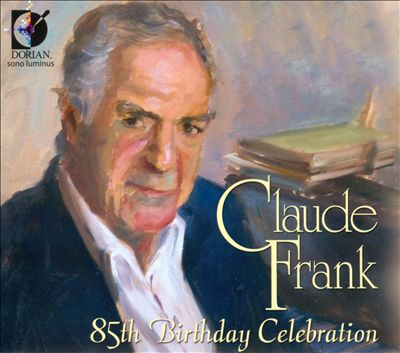 Claude Frank: 85th Birthday Celebration