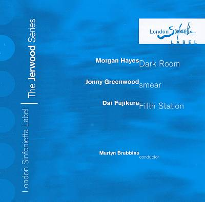 Morgan Hayes: Dark Room; Jonny Greenwood: Smear; Dai Fujikura: Fifth Station