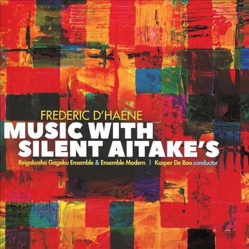 Federic D'Haene: Music With Silent Aitake's