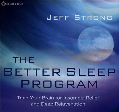 Better Sleep Program: Train Your Brain for Insomnia Relief and Deep Rejuvenation