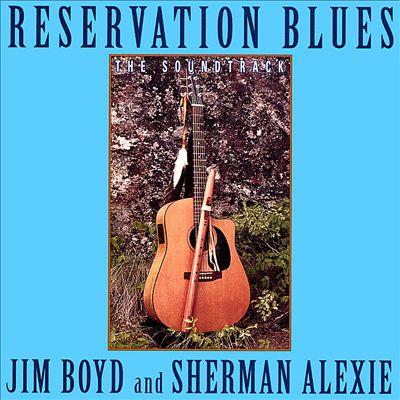 Reservation Blues the Soundtrack