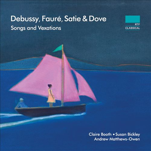 Debussy, Fauré, Satie & Dove: Songs and Vexations
