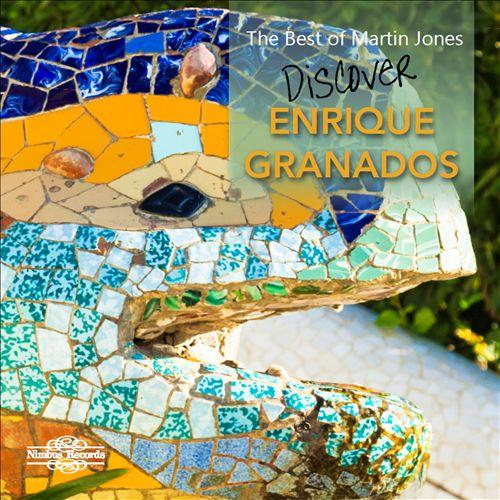 The Best of Martin Jones: Discover Enrique Granados