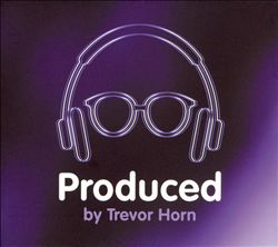 Produced by Trevor Horn
