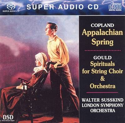 Copland: Appalachian Spring; Gould: Spirituals for String Choir and Orchestra
