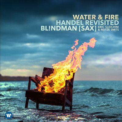 Water & Fire: Händel Revisted