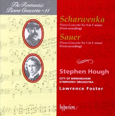 Scharwenka: Piano Concerto No. 4 in F minor; Sauer: Piano Concerto No. 1 in E minor
