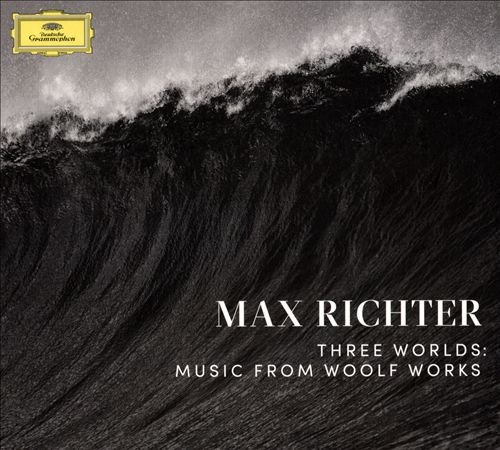 Max Richter: Three Worlds – Music from Woolf Works