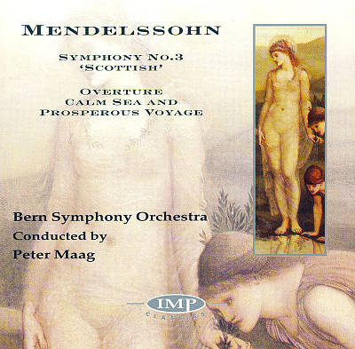 "Mendelssohn: Symphony No. 3 ""Scottish""; Calm Sea & Prosperous Voyage"