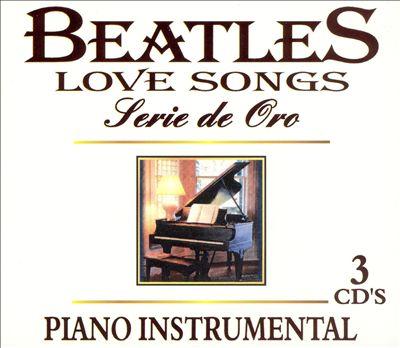 Beatles Love Songs: Serie de Oro - Piano Instrumentals