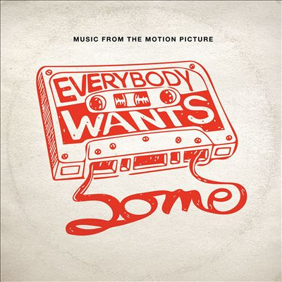 Everybody Wants Some!! [Music From the Motion Picture]