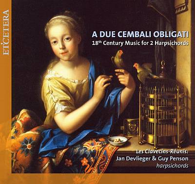 A Due Cembali Obligati: 18th Century Music for Harpsichords