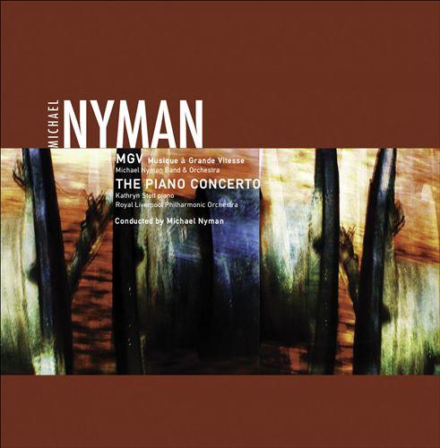 Michael Nyman: MGV (Musique à Grande Vitesse); The Piano Concerto
