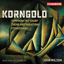 Korngold: Symphony in F sharp; Theme and Variations; Straussiana