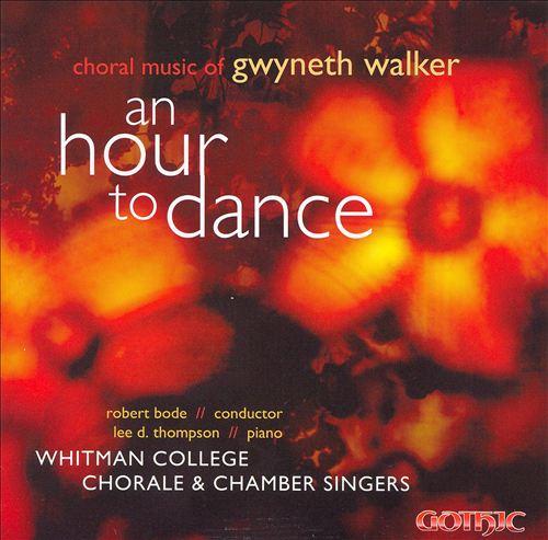 An Hour to Dance: Choral Music of Gwyneth Walker