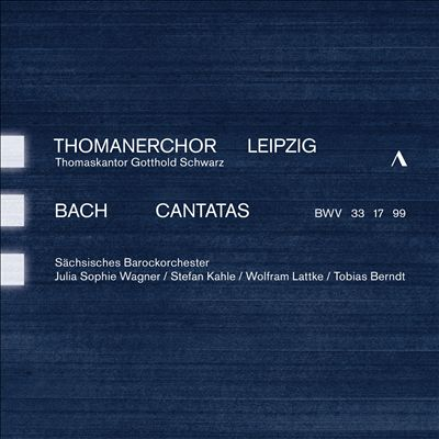 Bach: Cantatas BWV 33, 77, 99