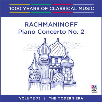 1000 Years of Classical Music, Vol. 73: The Modern Era - Rachmaninoff: Piano Concerto No. 2