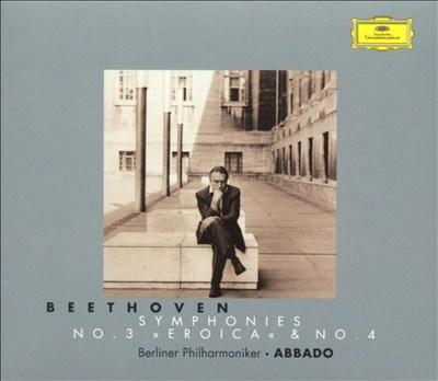"""Beethoven: Symphonies No. 3 """"Eroica"""" & No. 4"""
