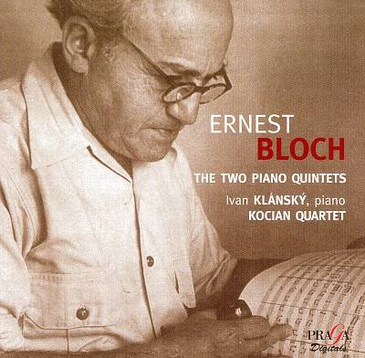 Ernest Bloch: The Two Piano Quintets