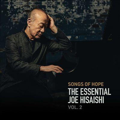 Songs of Hope: The Essential Joe Hisaishi, Vol. 2