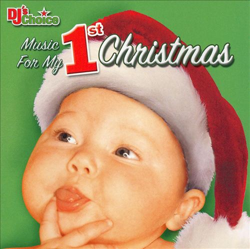 DJ's Choice: Music for My 1st Christmas