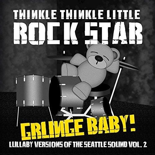 Grunge Baby! Lullaby Versions of Seattle Sound, Vol. 2