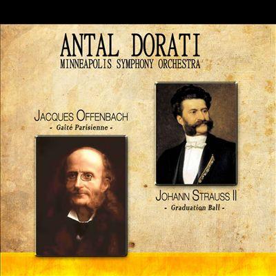 Jacques Offenbach: Gaité Parisienne; Johann Strauss II: Graduation Ball [Remastered]