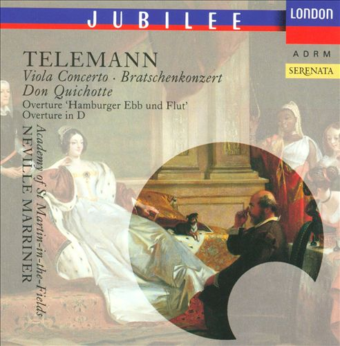 "Telemann: Viola Concerto; Don Quichotte; Overture ""Hamburger Ebb and Flut""; Overture in D"