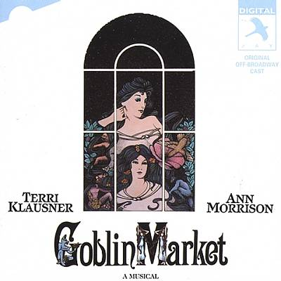 Goblin Market [Original Off-Broadway Cast]