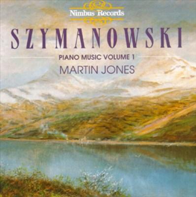 Symanowski: Complete Piano Music, Vol. 1