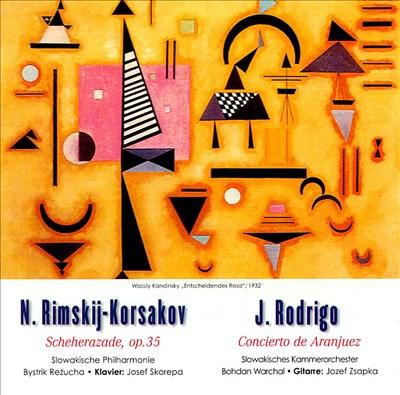 Rimskij-Korsakov: Scheherazade; Joaquin Rodrigo: Concierto de Aranjuez
