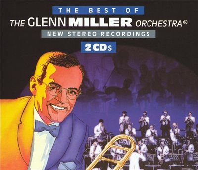 Best of the Glenn Miller Orchestra: New Stereo Recordings