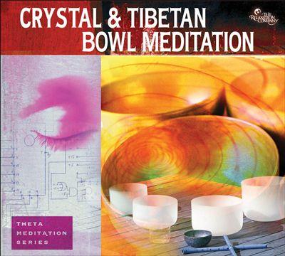 Crystal & Tibetan Bowl Meditation