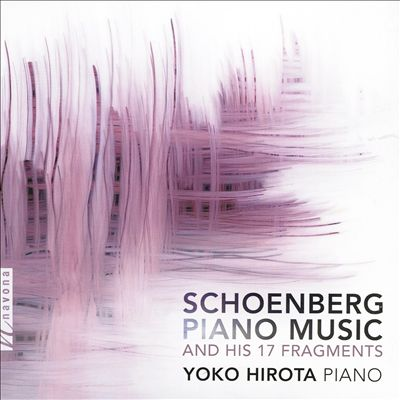 Schoenberg: Piano Music and His 17 Fragments