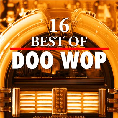 16 Best of Doo Wop