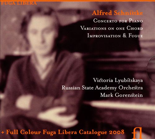 Alfred Schnittke: Concerto for Piano; Variations on One Chord; Improvisation & Fugue
