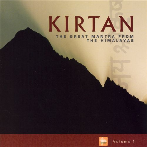 Kirtan: The Great Mantra from the Himalayas, Vol. 1