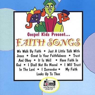 Gospel Kids Present....Faith Songs
