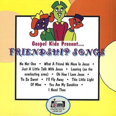 Gospel Kids Present....Friendship Songs