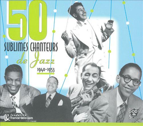 50 Sublimes Chanteurs de Jazz: 1940-53