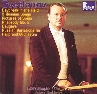 Svetlanov: Daybreak in the Field; 3 Russian Songs; Pictures of Spain and others