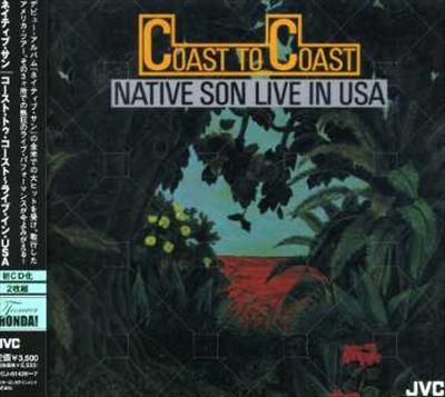 Coast to Coast: Native Son Live in USA