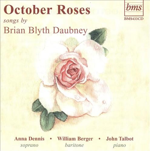 October Roses: Songs by Brian Blyth Daubney
