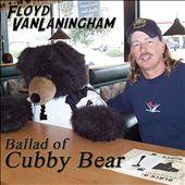 Ballad of Cubby Bear