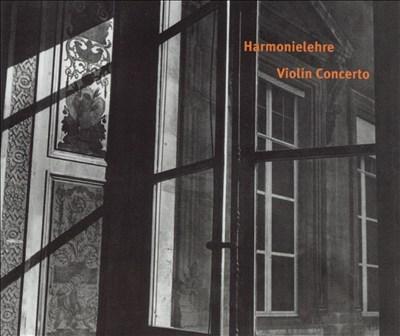 Adams: Harmonielehre; Violin Concerto